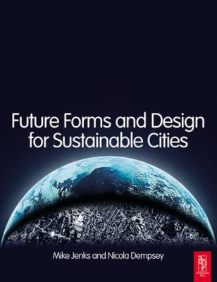 Future Forms and Design for Sustainable Cities 9780750663090