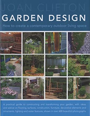 Garden Design: How to Create a Contemporary Outdoor Living Space 9780754816768