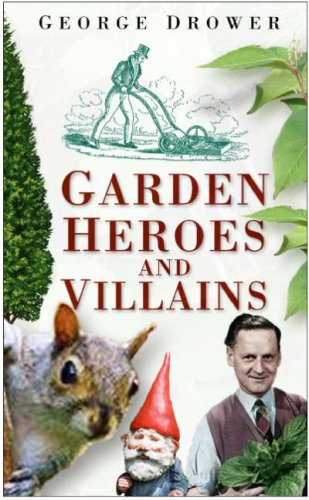 Garden Heroes and Villains 9780750933667
