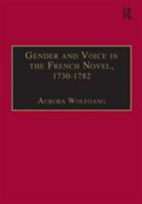 Gender and Voice in the French Novel, 1730-1782 9780754637028