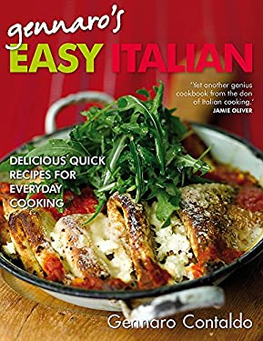 Gennaro's Easy Italian: Delicious Recipes for Everyday Cooking 9780755317882