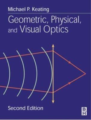 Geometric, Physical, and Visual Optics 9780750672627
