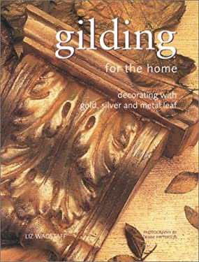 Gilding for the Home: Decorating with Gold, Silver and Metal Leaf 9780754808350