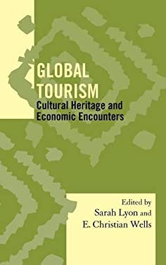 Global Tourism: Cultural Heritage and Economic Encounters 9780759120914