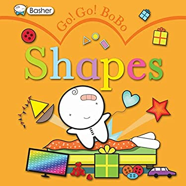 Go! Go! BoBo Shapes 9780753464946