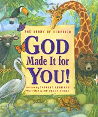 God Made It for You!: The Story of Creation 9780758612878