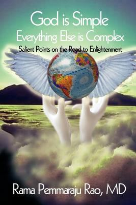 God is Simple; Everything Else is Complex: Salient Points on the Road to Enlightenment 9780759630611