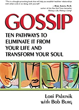 Gossip: Ten Pathways to Eliminate It from Your Life and Transform Your Soul 9780757300554