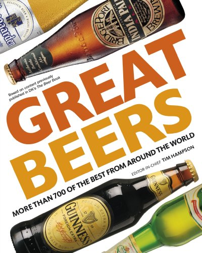 Great Beers: 700 of the Best from Around the World 9780756657987