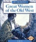 Great Women of the Old West 9780756500993