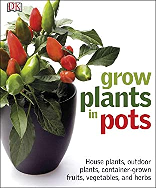 Grow Plants in Pots 9780756682507