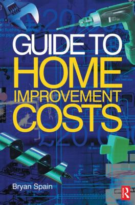 Guide to Home Improvement Costs 9780750658737