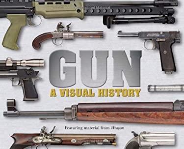 Gun: A Visual History 9780756695736