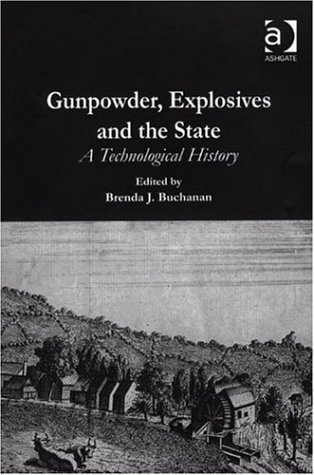Gunpowder, Explosives and the State: A Technological History