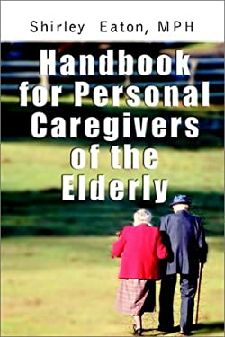 Handbook for Personal Caregivers of the Elderly 9780759678323