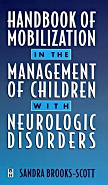 Handbook of Mobilization in the Management of Children with Neurological Disorders 9780750670258