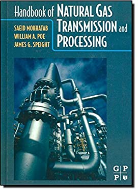 Handbook of Natural Gas Transmission and Processing 9780750677769