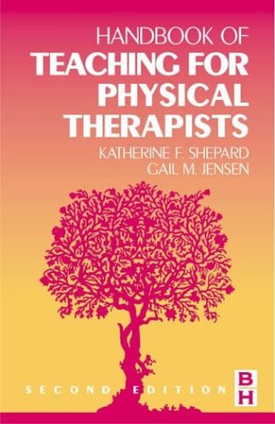 Handbook of Teaching for Physical Therapists 9780750673099