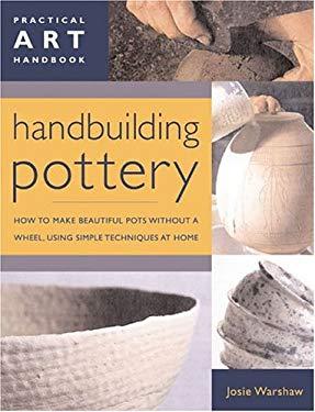 Handbuilding Pottery: Practical Art Handbook 9780754814481