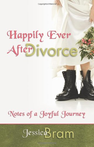 Happily Ever After Divorce: Notes of a Joyful Journey 9780757307584
