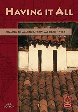 Having It All: Coming to America from Mexico-1920 9780756902476