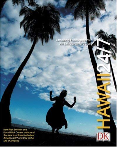 Hawaii 24/7: 24 Hours. 7 Days. Extraordinary Images of One Week in Hawaii. 9780756600518