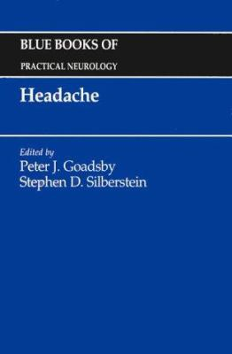 Headache: Blue Books of Practical Neurology, Volume 17 9780750698719