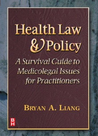 Health Law and Policy: A Survival Guide to Medioclegal Issues for Practitioners 9780750671071