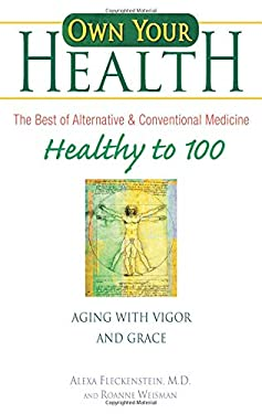 Healthy to 100: Aging with Vigor and Grace 9780757304934