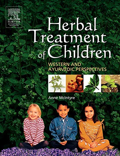 Herbal Treatment of Children: Western and Ayurvedic Perspectives 9780750651745
