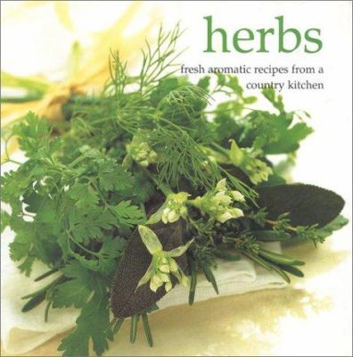 Herbs: Fresh Aromatic Recipes from a Country Kitchen 9780754800958