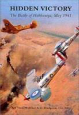 Hidden Victory: The Battle of Habbaniya, May 1941 9780752420370