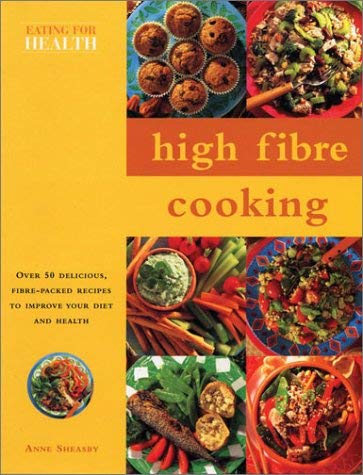 High Fibre Cooking: Eating for Health Series 9780754811312