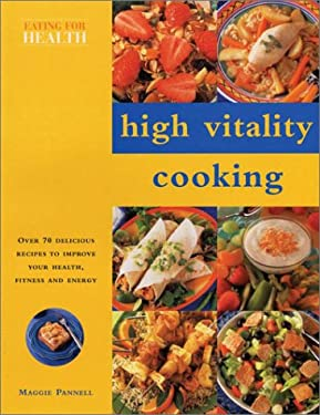 High Vitality Cooking: Eating for Health Series 9780754811305