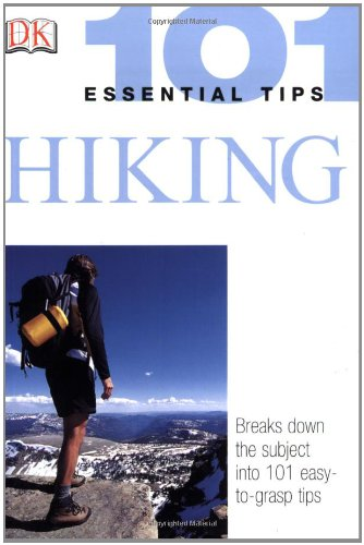 101 Essential Tips: Hiking 9780756606145
