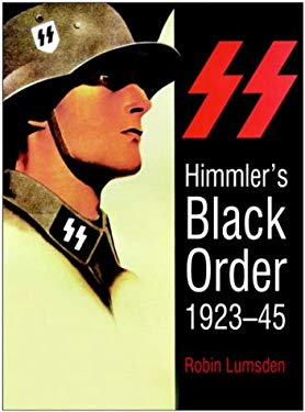 Himmler's Black Order: A History of the SS, 1923-45 9780750940504