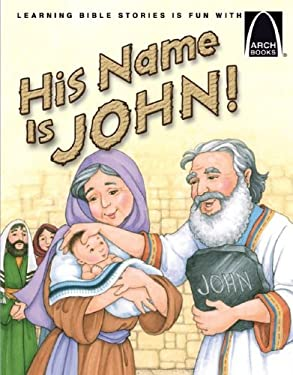 His Name Is John! - Arch Book 6pk His Name Is John! - Arch Book 6pk 9780758612625