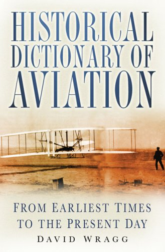 Historical Dictionary of Aviation: From Earliest Times to Present Day 9780750945271
