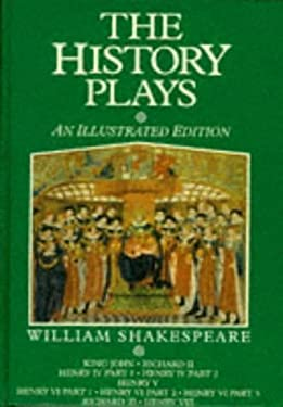 History Plays, the - An Illustrated Edition 9780752900841