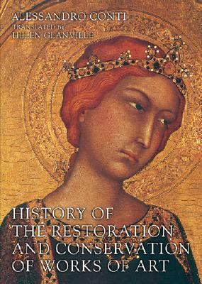 History of the Restoration and Conservation of Works of Art 9780750669535