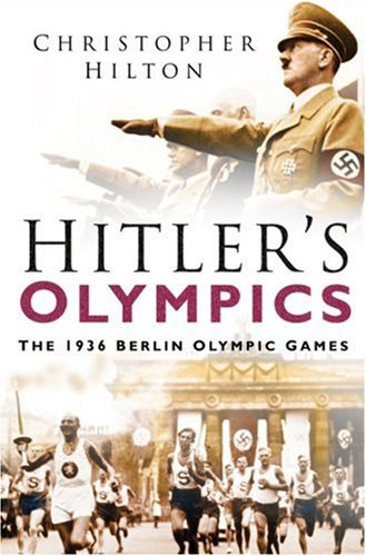 Hitler's Olympics: The 1936 Berlin Olympic Games 9780750942935