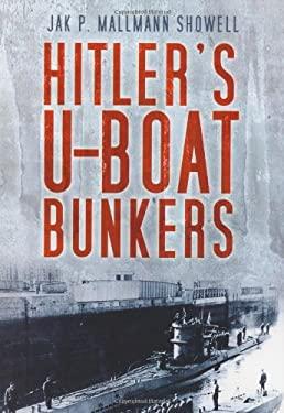 Hitler's U-Boat Bases 9780750945554