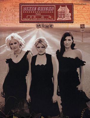 Dixie Chicks -- Home: Piano/Vocal/Chords 9780757909559