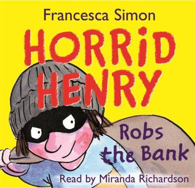 Horrid Henry Robs the Bank 9780752897660