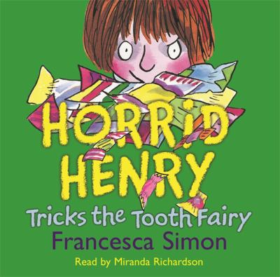 Horrid Henry Tricks the Tooth Fairy 9780752869650