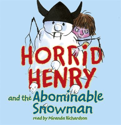 Horrid Henry and the Abominable Snowman 9780752885407