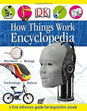 How Things Work Encyclopedia 9780756658359