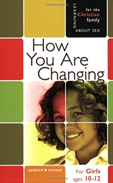 How You Are Changing: For Girls Ages 10-12 and Parents 9780758614179