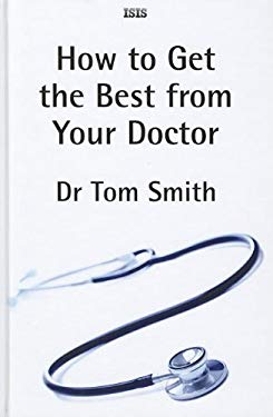 How to Get the Best from Your Doctor