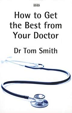 How to Get the Best from Your Doctor 9780753184295